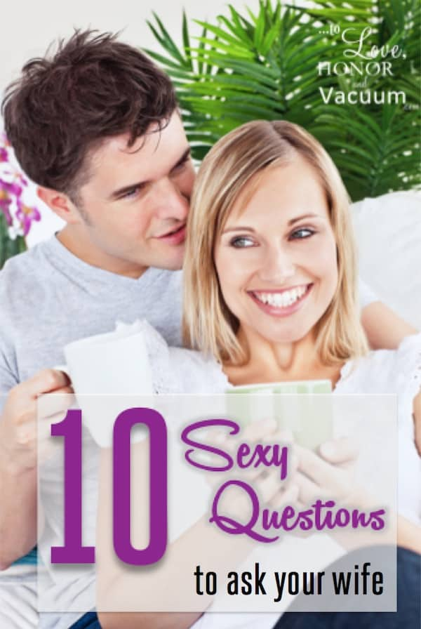 10 Sexy Questions to ask Wife - 10 Sexy Questions Husbands Can Ask Their Wives