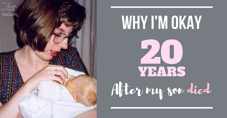 FB why Im okay 20 years after my son died - Our Soul Ties Series: How Do You Heal a Broken Heart?