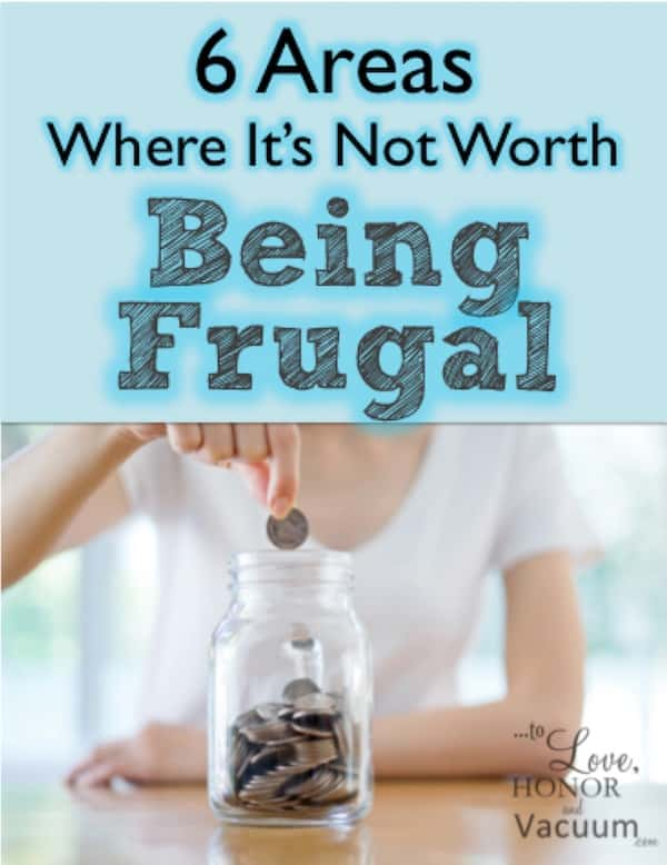 Being frugal can backfire in these 6 areas--either because it ends up costing you too much money or too much time.