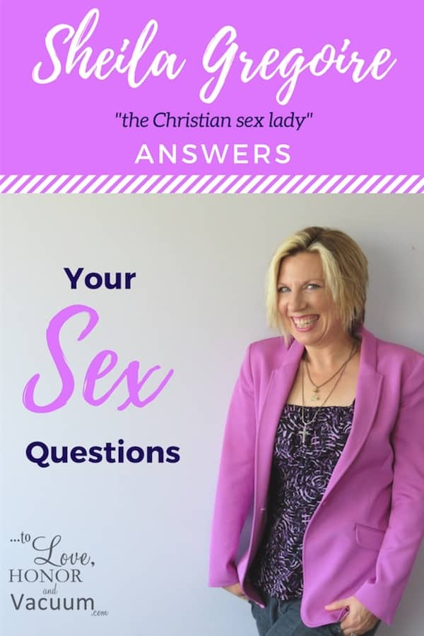 Sheila answers your sex questions--because she's the Christian sex lady!