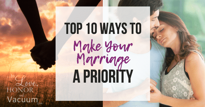 10 Ways to Make Your Marriage a Priority