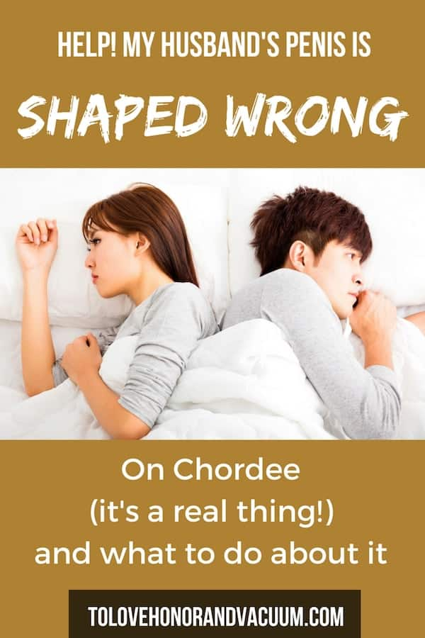 Chordee Penis Sloped Wrong - Reader Question: My Husband's Penis is Sloped the Wrong Way