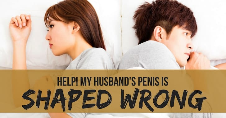 Reader Question: My Husband's Penis is Sloped the Wrong Way