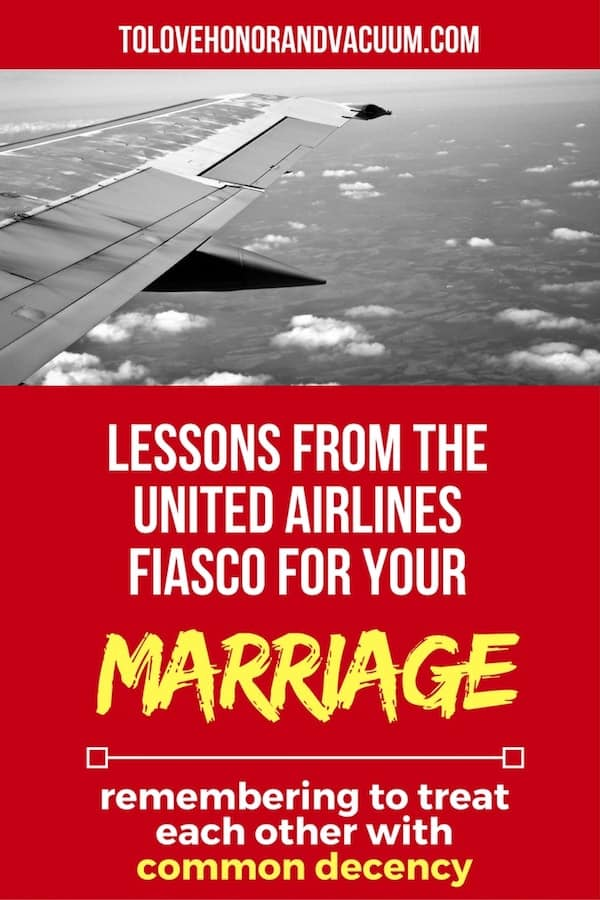 United Airlines and Marriage - What the United Airlines Fiasco Teaches Us About Marriage