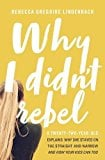 41nfuDUq 3L. SL160  - Why Do Teenagers Rebel? Thoughts from a 19-Year-Old Who Didn't