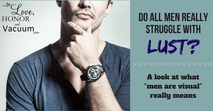 Do all men lust - How Can We Talk about Men's Sexual Needs in a Healthy Way?