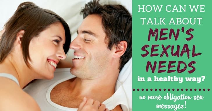 How Can We Talk about Men's Sexual Needs in a Healthy Way?