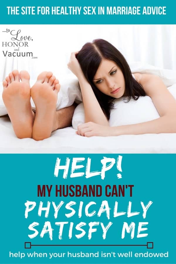 Husband Penis Too Small - Reader Question: My Husband Can't Physically Satisfy Me