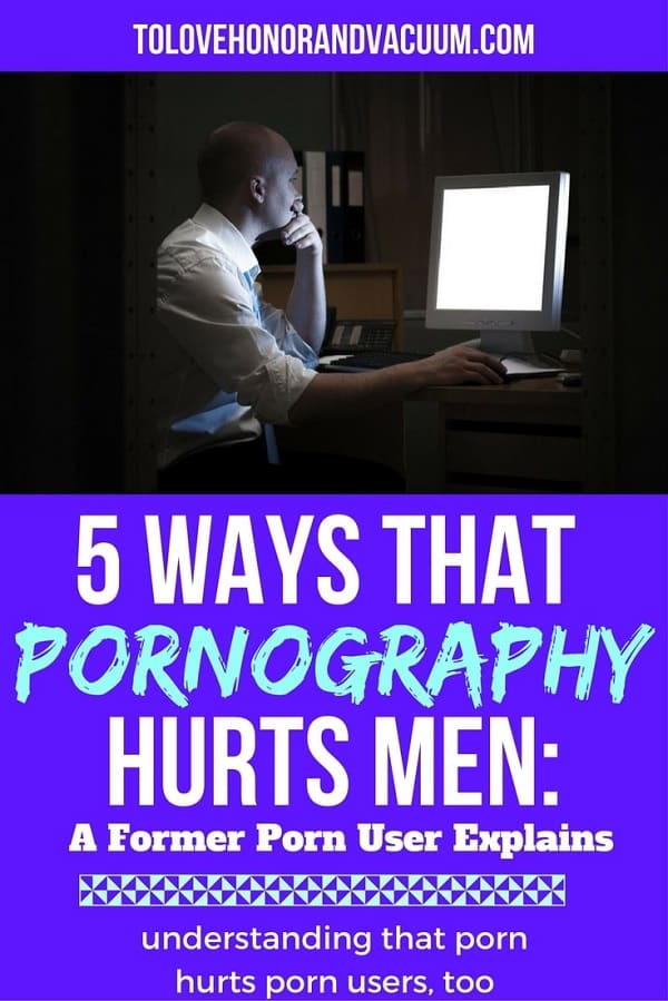 PIN porn hurts men - 5 Ways Porn Harms Men: A Former Porn User Explains