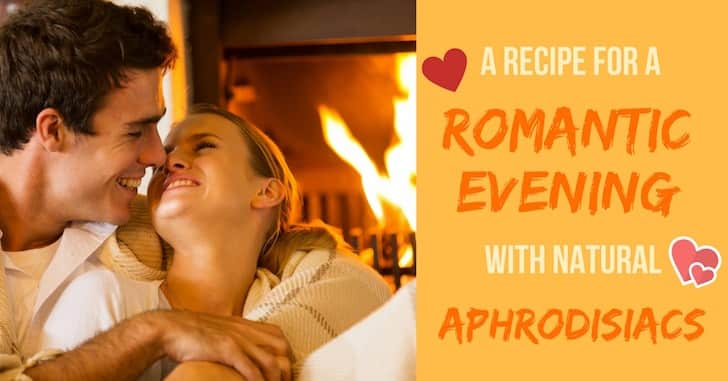 A Recipe for a Romantic Evening–with Natural Aphrodisiacs