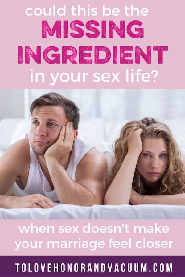 Could This Be the Missing Ingredient in Your Sex Life? Maybe the reason sex doesn't make your marriage feel closer is because you're missing this one thing.