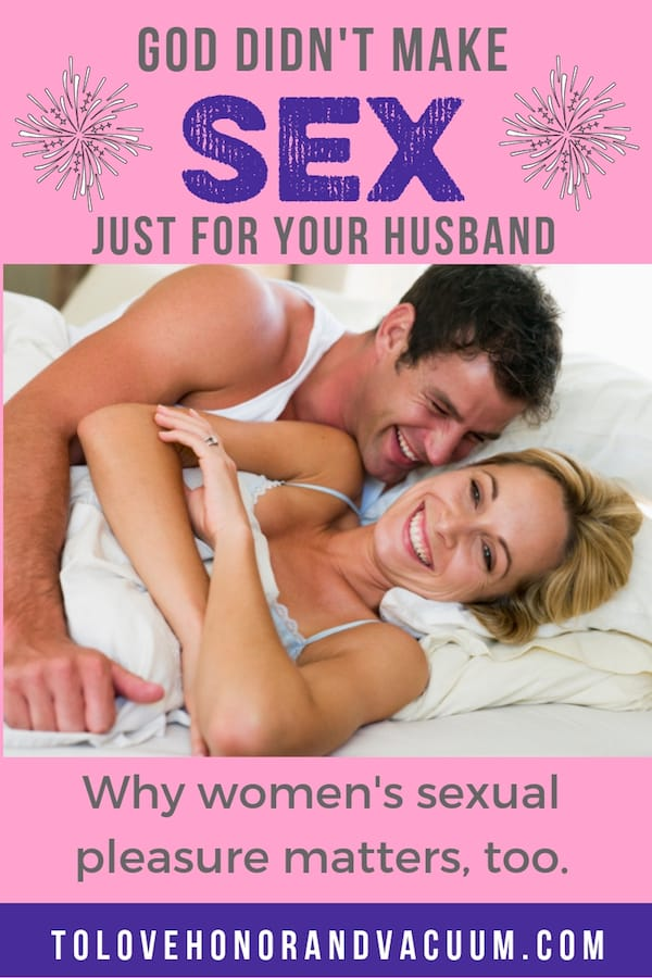 Women's Sexual Pleasure is not an Afterthought! Why our pleasure matters, too--and how understanding that makes married sex so much better!