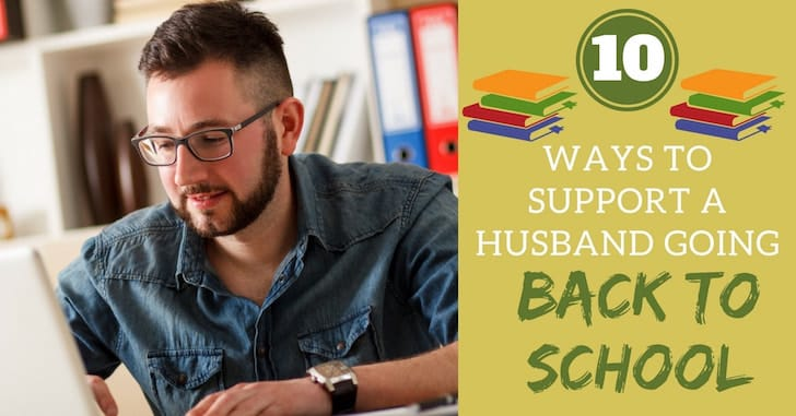 10 Ways to Support a Back-to-School Husband!