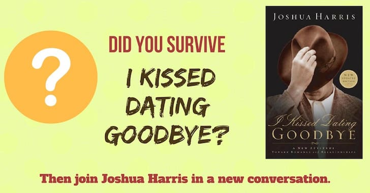 "Did You Survive ""I Kissed Dating Goodbye""?"