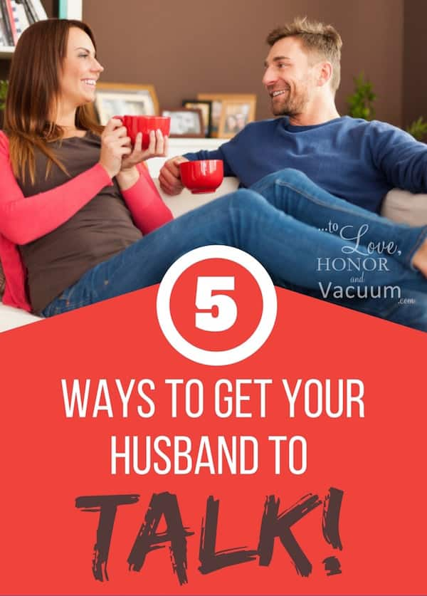 5 Ways to Get Your Husband to Talk: Encourage conversation and sharing in your marriage, so that you feel emotionally connected!