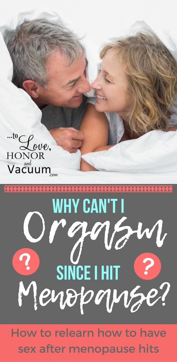 Orgasm After Menopause - Reader Question: Why Can't I Reach Orgasm Now That I've Hit Menopause?