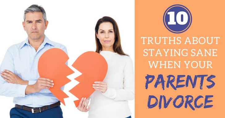 10 Things To Know About Staying Sane When Parents Divorce