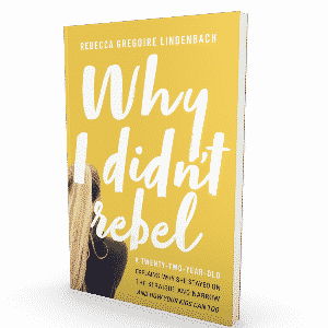 why i didnt rebel 3d cover image square - One BIG Reason Teens Leave the Faith -- and What Parents Can Do
