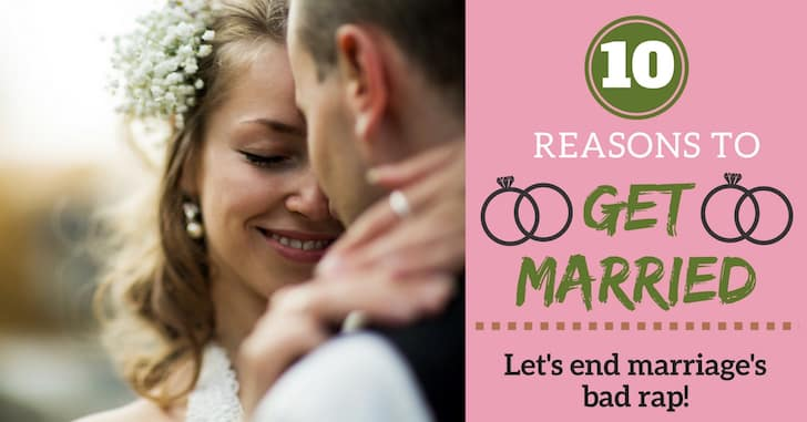 Top 10 Reasons to Get Married
