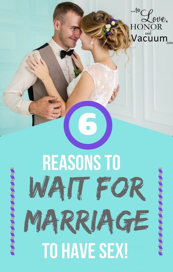 Why Wait for Marriage to Have Sex? 6 Reasons it's best to wait--and I'm not even mentioning STDs or pregnancy, either! Let's just look at the relationship.