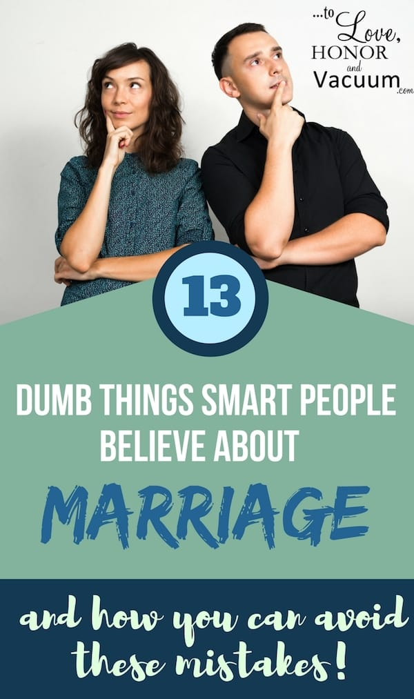 Dumb Things People Believe about Marriage: And these beliefs can make it super hard to have a great marriage! Do you believe any of these?