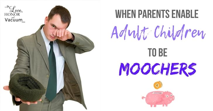 When Parents Enable Adult Children to Be Moochers