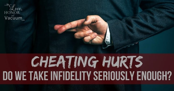 The Pain of Infidelity: Do We Treat Cheating too Cavalierly?
