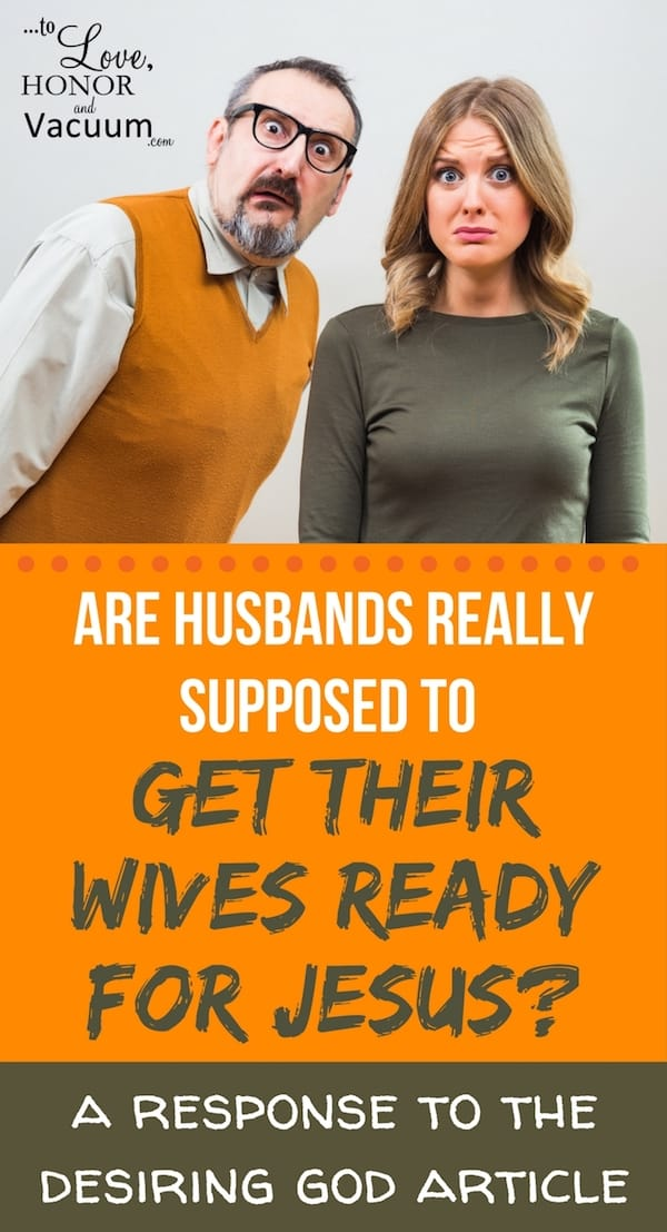 A Desiring God article said that husbands are to get their wives ready for Jesus by lovingly correcting them. Here's why that's off-base. It's a gospel issue!