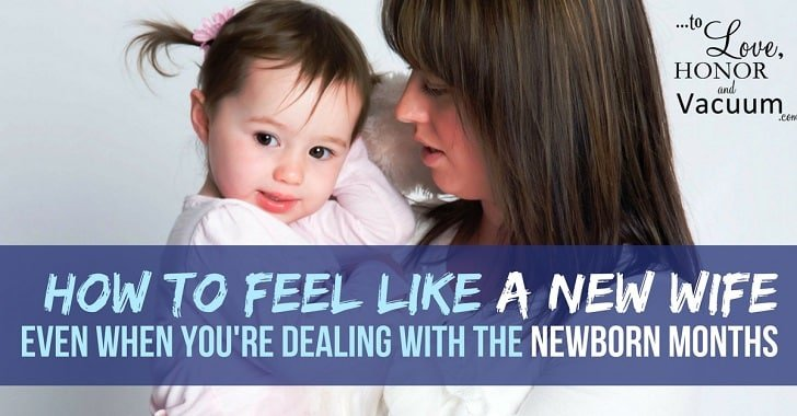 Top 10 Ways New Moms Can Still Feel Like Wives Again