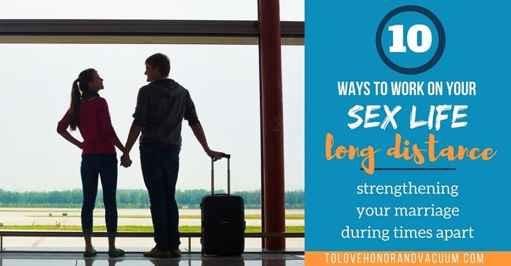 Top 10 Ways to Grow Your Sex Life in a Long Distance Marriage