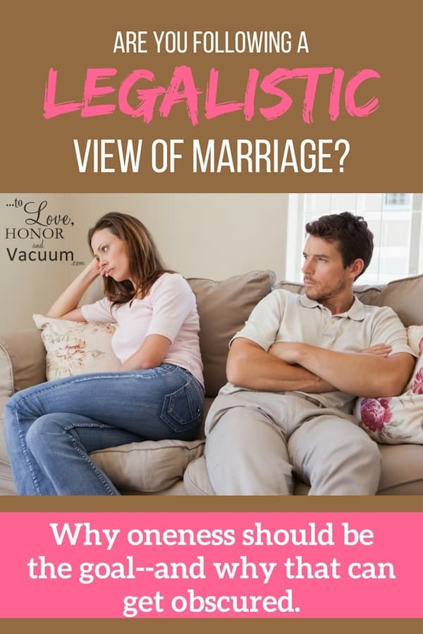Legalistic Marriage: Are you aiming for oneness or for your marriage looking a particular way?