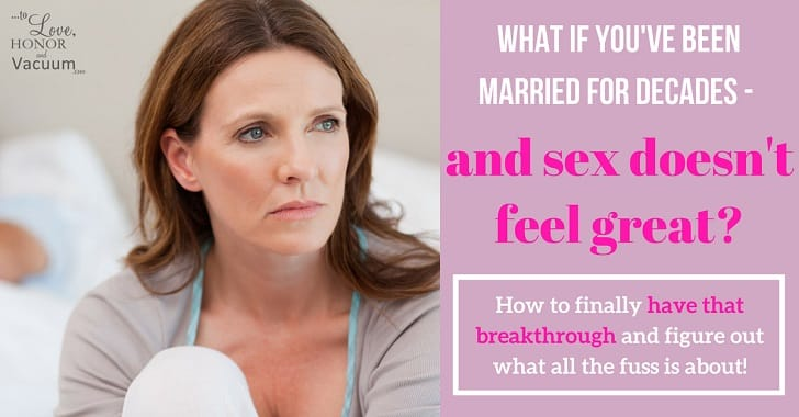 FB married for decades and sex doesnt feel great breakthrough - The Stages of Sex Series: Figuring Things Out