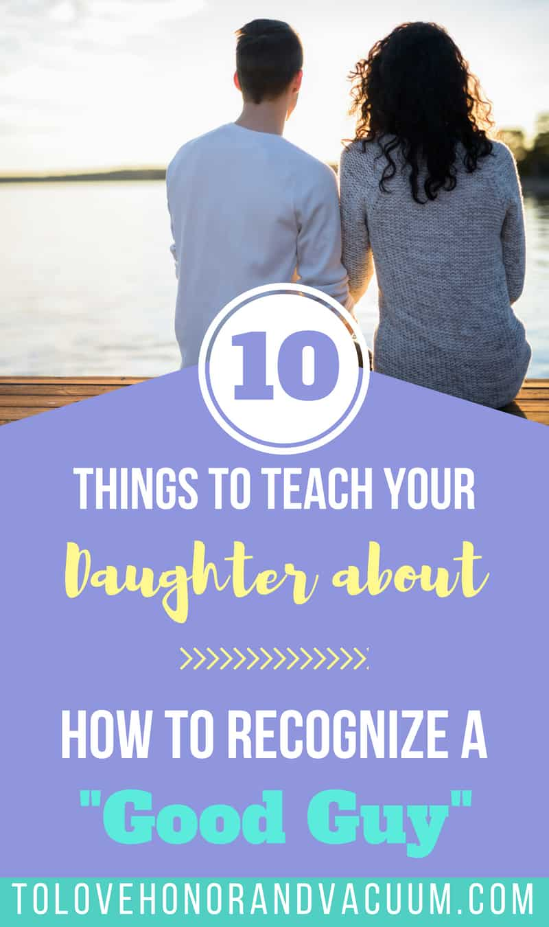 Talk to your daughter about how to choose the right guy. Here are 10 signs to look out for!