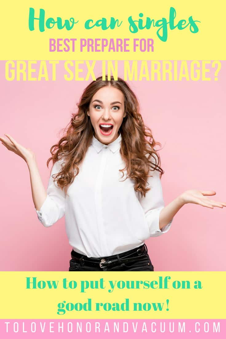 PIN how can singles best prepare for great sex in marriage - Reader Question: How Can Singles Best Prepare for Sex in Marriage?
