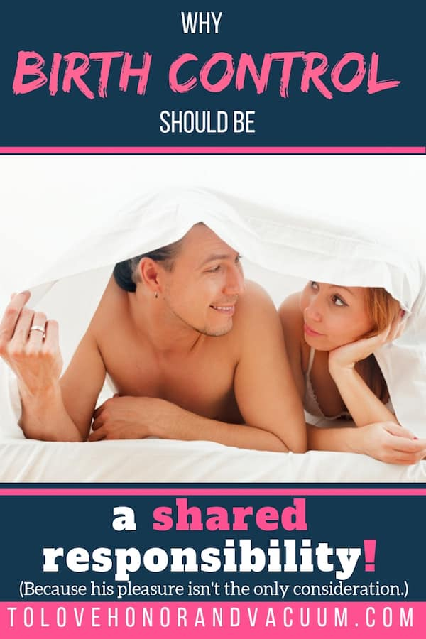 Birth Control Shared Responsibility - Sharing the Responsibility for Birth Control: Don't Be Selfish, Guys!