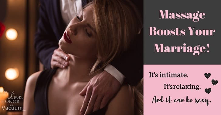 Massage Is a Marriage Booster: It's Relaxing–and Sexy, Too!