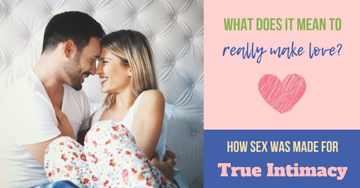 What Does Making Love Really Mean? The Beauty of Sexual Intimacy