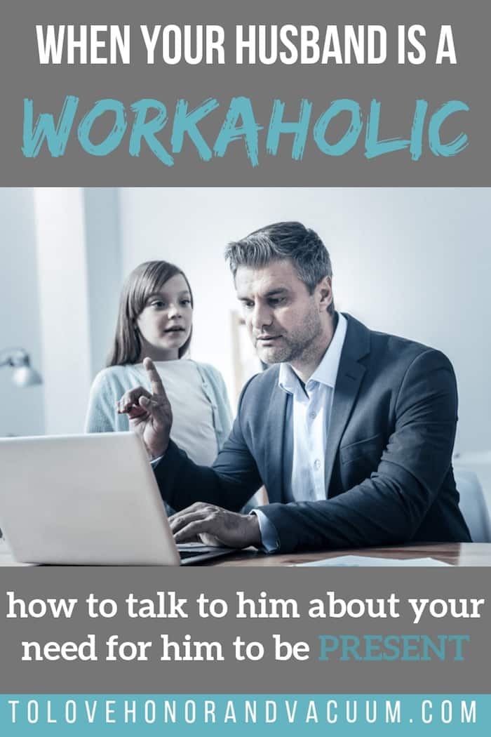 Husband is Workaholic - What Do I Do if My Husband is a Workaholic?
