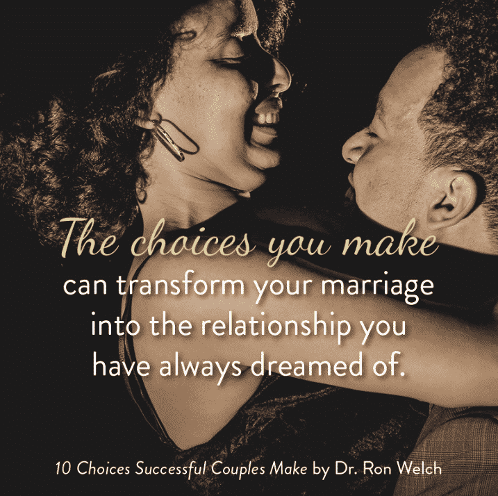 "Ron Welch 2 - Choices Successful Couples Make: They Face their ""Unspoken Truths"""