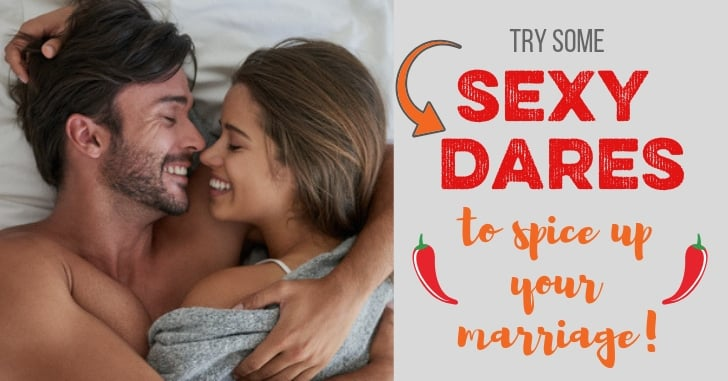 24 Sexy Dares to Spice up Your Marriage!