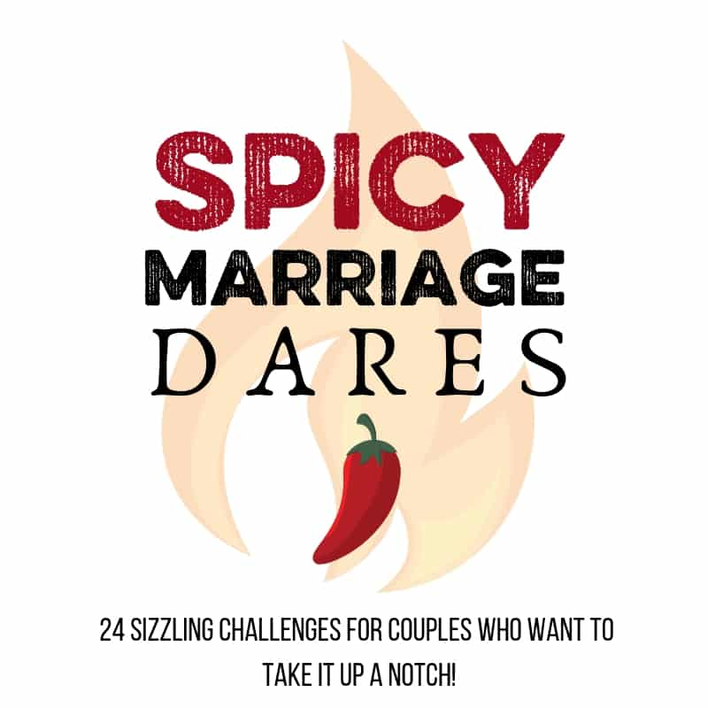 SPICY 1 - 24 Sexy Dares to Spice up Your Marriage!