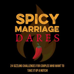 24 Spicy Marriage Dares