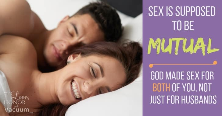 Godly Sex is Mutual Sex: It's Not Only About a Husband's Needs