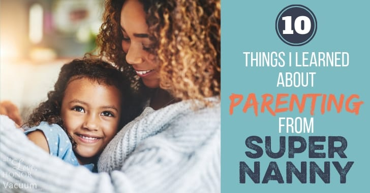 10 Things I Learned about Parenting from Supernanny | To