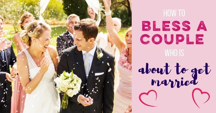 How to Bless an Engaged Couple: The Best Approach to Support their Marriage