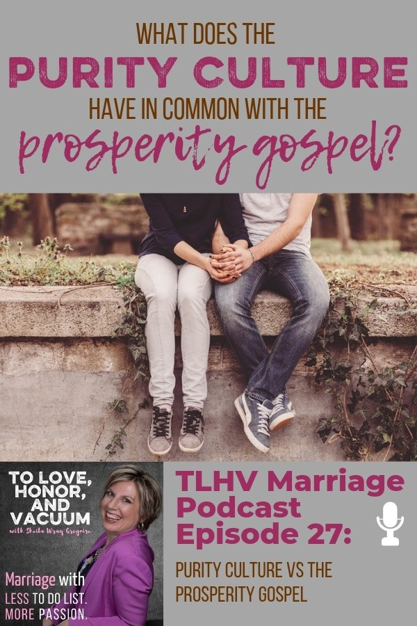 Marriage Podcast: The Purity Culture and the Prosperity Gospel