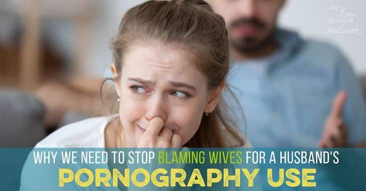 FB Stop Blaming Wives for Husbands Porn Use - Motivation for Men to Fight Pornography