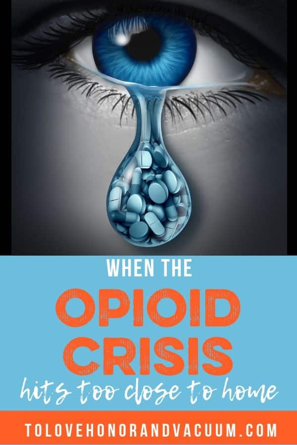 Opioid Crisis - When Opioid Addiction Hits too Close to Home