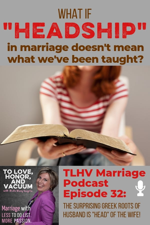 Podcast: What does headship in marriage really mean? A look at the Greek.