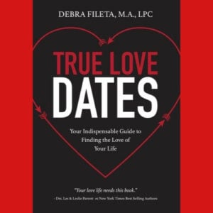 True Love Dates 300x300 - Finding Mr. Right: Making It More Likely that Love Shows Up